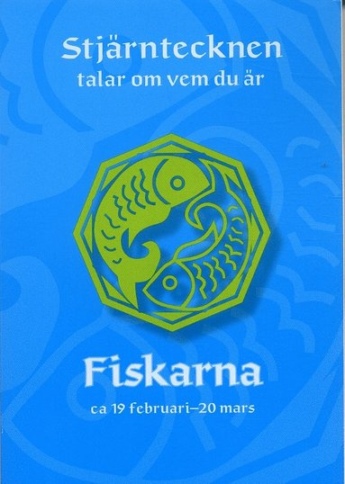 bokomslag Fiskarna. Ca 19 februari - 20 mars