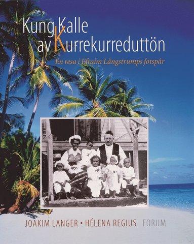 bokomslag Kung Kalle av KurreKurreduttön - En resa i Efraim Långstr