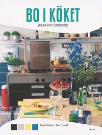 bokomslag Bo i köket : skapa ditt önskekök
