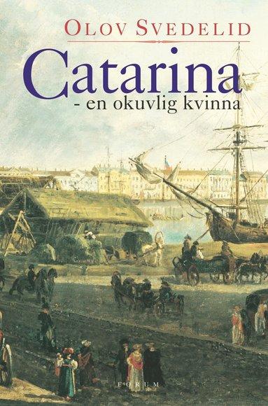 bokomslag Catarina : en okuvlig kvinna