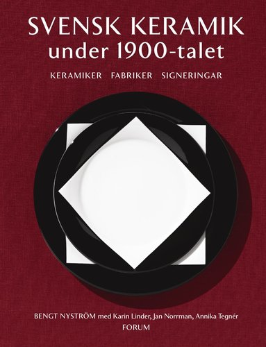 bokomslag Svensk keramik under 1900-talet : keramiker, fabriker, signeringar