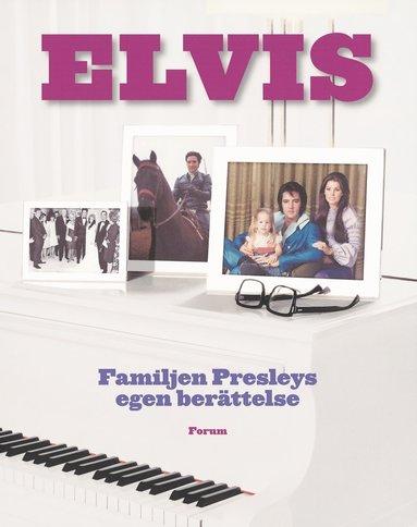 bokomslag Elvis : familjen Presleys egen berättelse