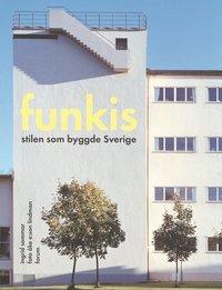 Funkis - Stilen som byggde Sverige