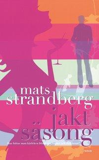 bokomslag Jaktsäsong : hur man hittar kärleken bland sex, lögner och dvd-boxar?