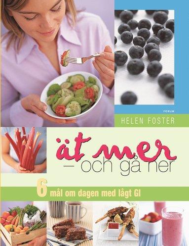 bokomslag Ät mer : och gå ner