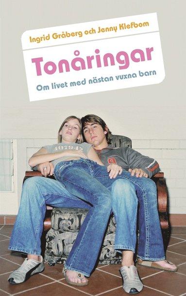 bokomslag Tonåringar : om livet med nästan vuxna barn