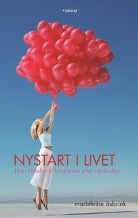 bokomslag Nystart i livet : hitta tillbaka till livsglädjen efter utbrändhet