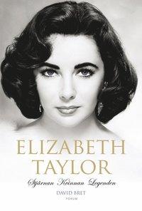 bokomslag Elizabeth Taylor : stjärnan, kvinnan, legenden