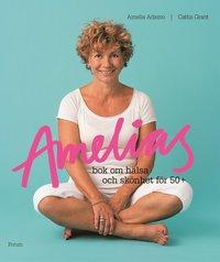 bokomslag Amelias bok om hälsa och skönhet för 50+