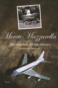 bokomslag När vi spelade Afrikas stjärna : en bok om barnbarn