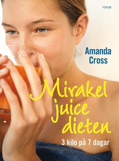 bokomslag Mirakeljuicedieten : tre kilo på sju dagar