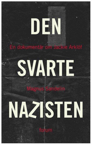 bokomslag Den svarte nazisten : en dokumentär om Jackie Arklöf