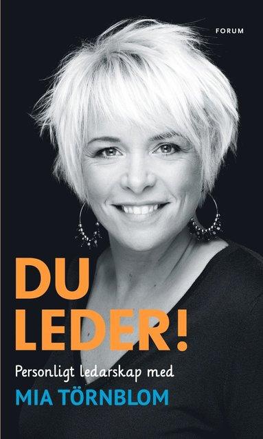 bokomslag Du leder! : personligt ledarskap med Mia Törnblom