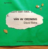 bokomslag Vän av ordning : en bok med arga insändare