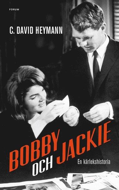 bokomslag Bobby och Jackie : en kärlekshistoria