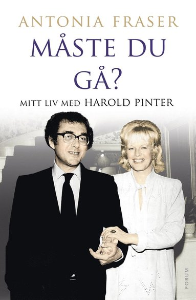 bokomslag Måste du gå? : mitt liv med Harold Pinter