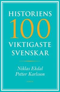 bokomslag Historiens 100 viktigaste svenskar