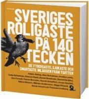 bokomslag Sveriges roligaste på 140 tecken : de fyndigaste, sjukaste och smartaste inläggen från Twitter