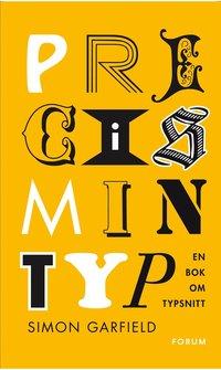 bokomslag Precis min typ : en bok om typsnitt