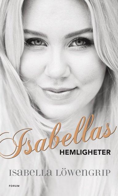 bokomslag Isabellas hemligheter : så tog jag huvudrollen i mitt eget liv