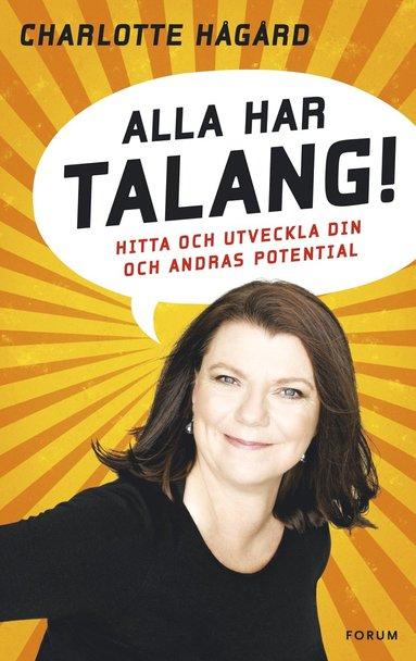 bokomslag Alla har talang : hitta och utveckla din och andras potential