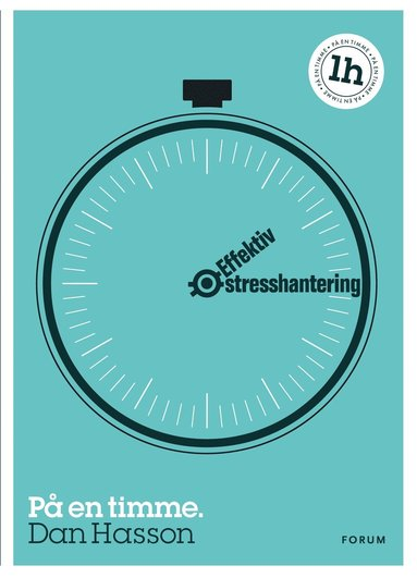 bokomslag Effektiv stresshantering : på en timme