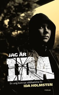 bokomslag Jag är Ida : en ung kvinnas våldsamma liv