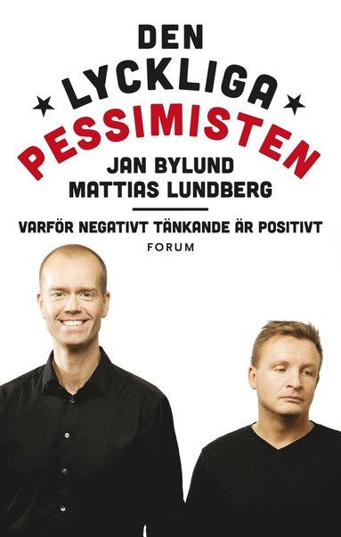 bokomslag Den lyckliga pessimisten : varför negativt tänkande är positivt
