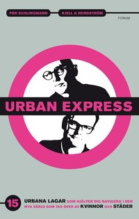bokomslag Urban express : 15 urbana lagar som hjälper dig navigera i den nya värld som tas över av kvinnor och städer