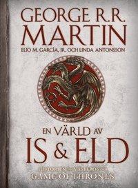 bokomslag En värld av is och eld : historien om Västeros och Game of thrones