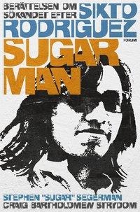 bokomslag Sugar Man : berättelsen om sökandet efter Sixto Rodriguez