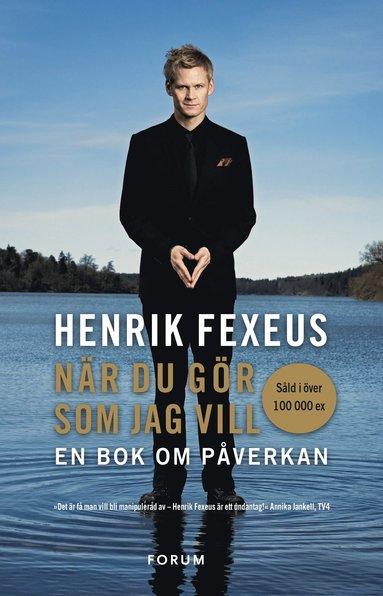 bokomslag När du gör som jag vill : en bok om påverkan