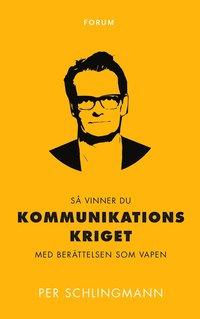bokomslag Så vinner du kommunikationskriget : med berättelsen som vapen