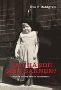 bokomslag Vad hände med barnen? : Hur de minsta blev en handelsvara