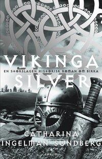 bokomslag Vikingasilver : en storslagen historisk roman om Birka