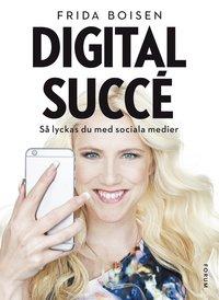 bokomslag Digital succé : så lyckas du med sociala medier