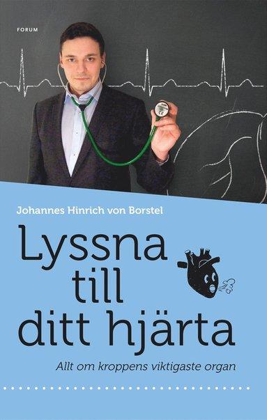 bokomslag Lyssna till ditt hjärta : allt om kroppens viktigaste organ