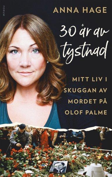 bokomslag 30 år av tystnad : mitt liv i skuggan av mordet på Olof Palme