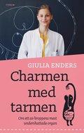 bokomslag Charmen med tarmen : allt om ett av kroppens mest underskattade organ