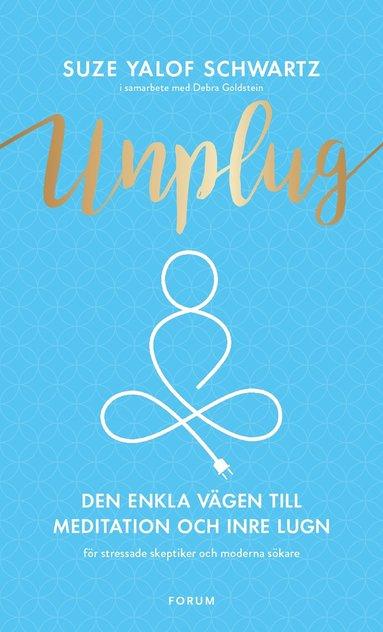 bokomslag Unplug : den enkla vägen till meditation och inre lugn