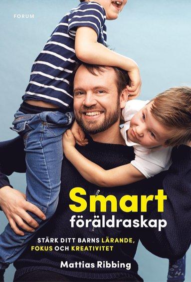 bokomslag Smart föräldraskap : stärk ditt barns lärande, fokus och kreativitet