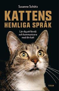 bokomslag Kattens hemliga språk : lär dig att förstå och kommunicera med din katt
