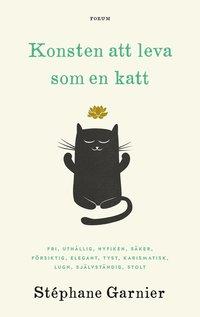 bokomslag Konsten att leva som en katt