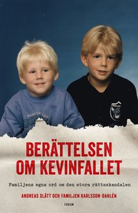 bokomslag Berättelsen om Kevinfallet : familjens egna ord om den stora rättsskandalen