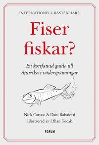 bokomslag Fiser fiskar? : en kortfattad guide till djurrikets väderspänningar