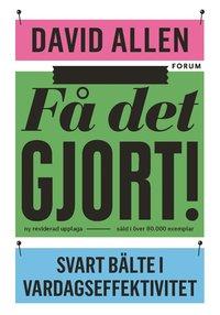 bokomslag Få det gjort! : svart bälte i vardagseffektivitet