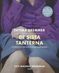 bokomslag De sista tanterna : ett porträtt av 1900-talets osynliga vardagshjältar