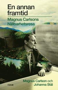 bokomslag En annan framtid : Magnus Carlsons hållbarhetsresa