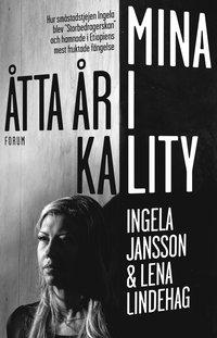 """bokomslag Mina åtta år i Kality : Hur småstadstjejen Ingela blev """"Storbedragerskan"""" och hamnade i Etiopiens mest fruktade fängelse"""
