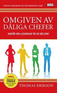 bokomslag Omgiven av dåliga chefer : varför bra ledarskap är så sällsynt